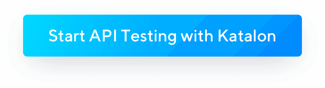Start API Testing with Katalon