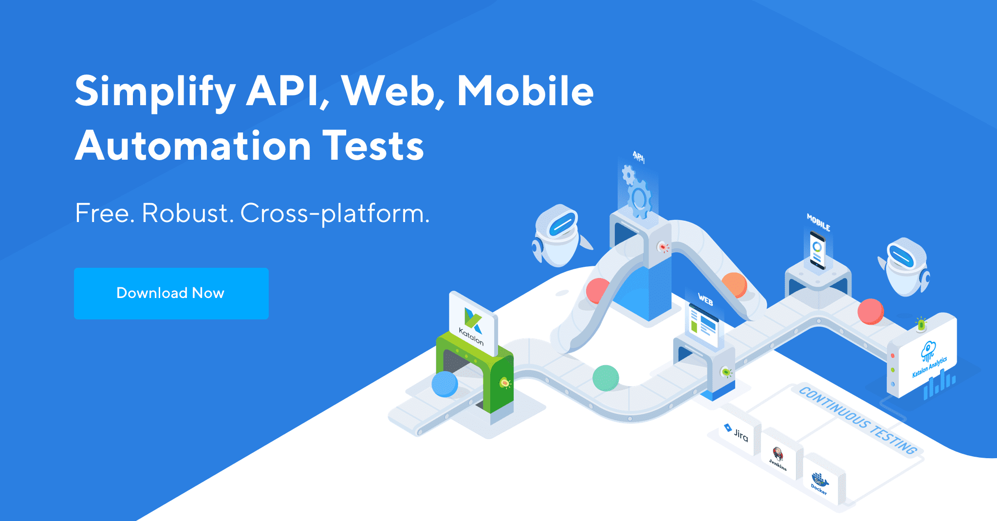 Katalon Studio: Simplify API, Web, Mobile Automation Tests