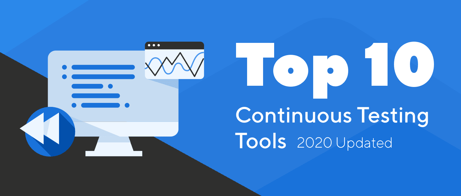 Top 10 Continuous Testing Tools