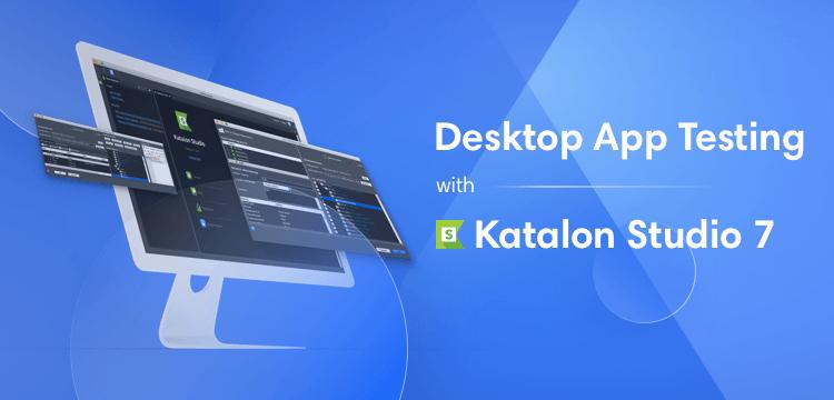 Desktop app testing Katalon