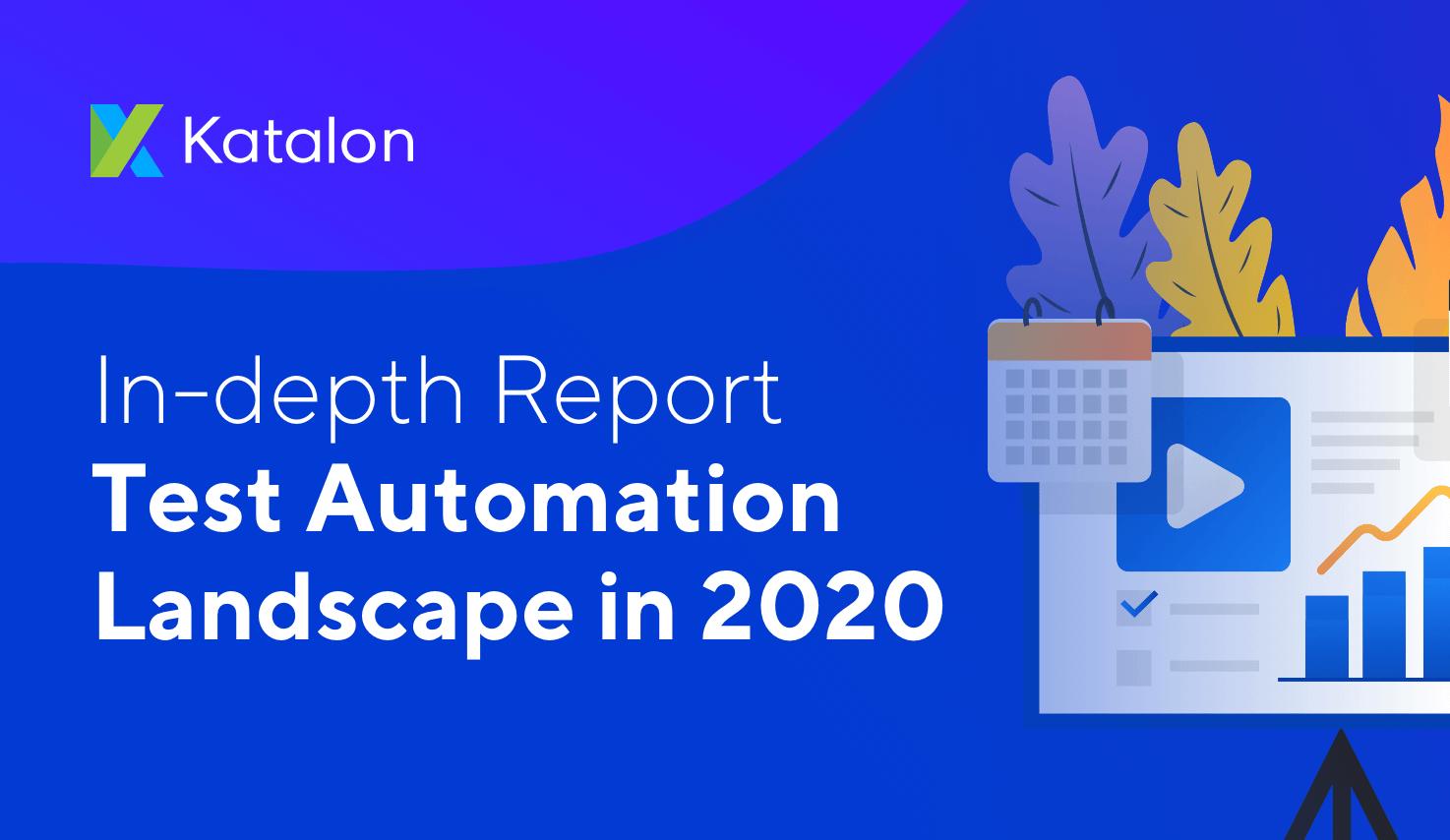 Katalon Test Automation Landscape 2020 Report