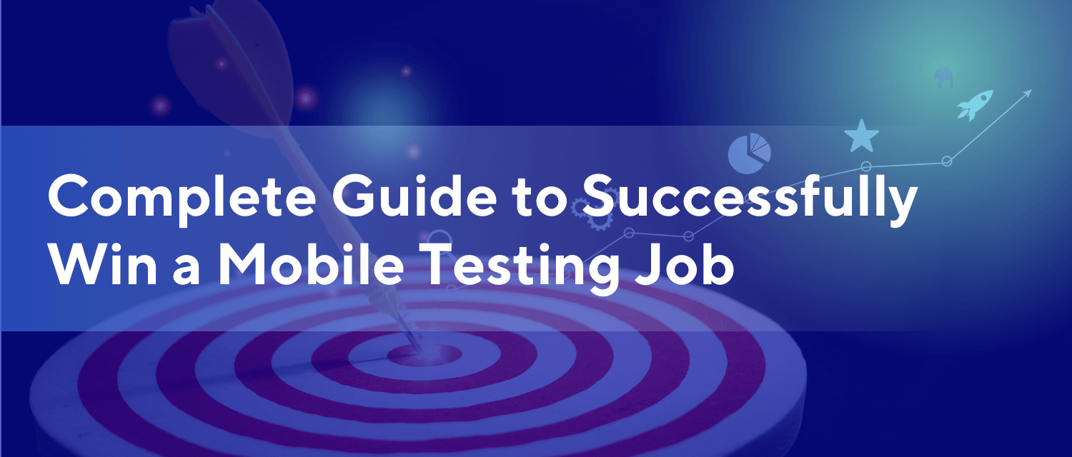 How To Get A Mobile Testing Job Fast - A Step By Step Guide
