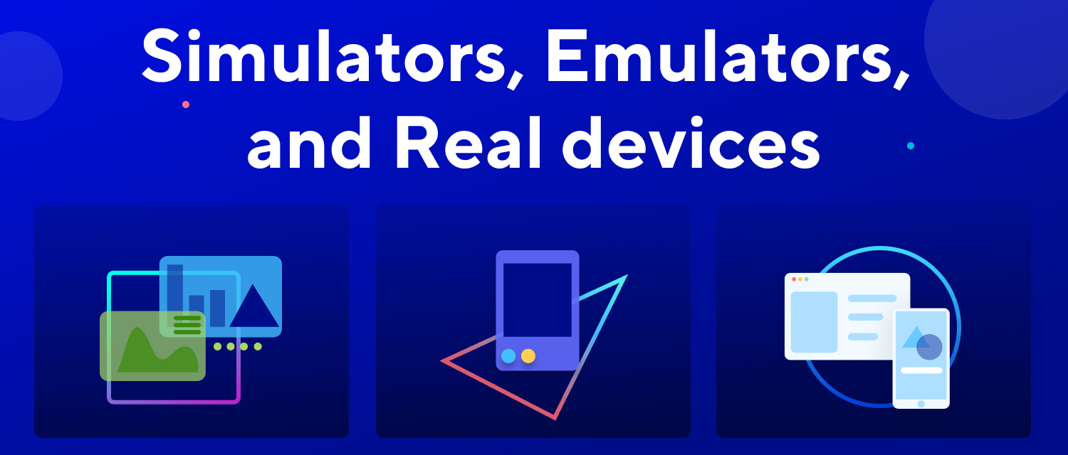 Best mobile testing tools_ simulators, emulators, and real devices