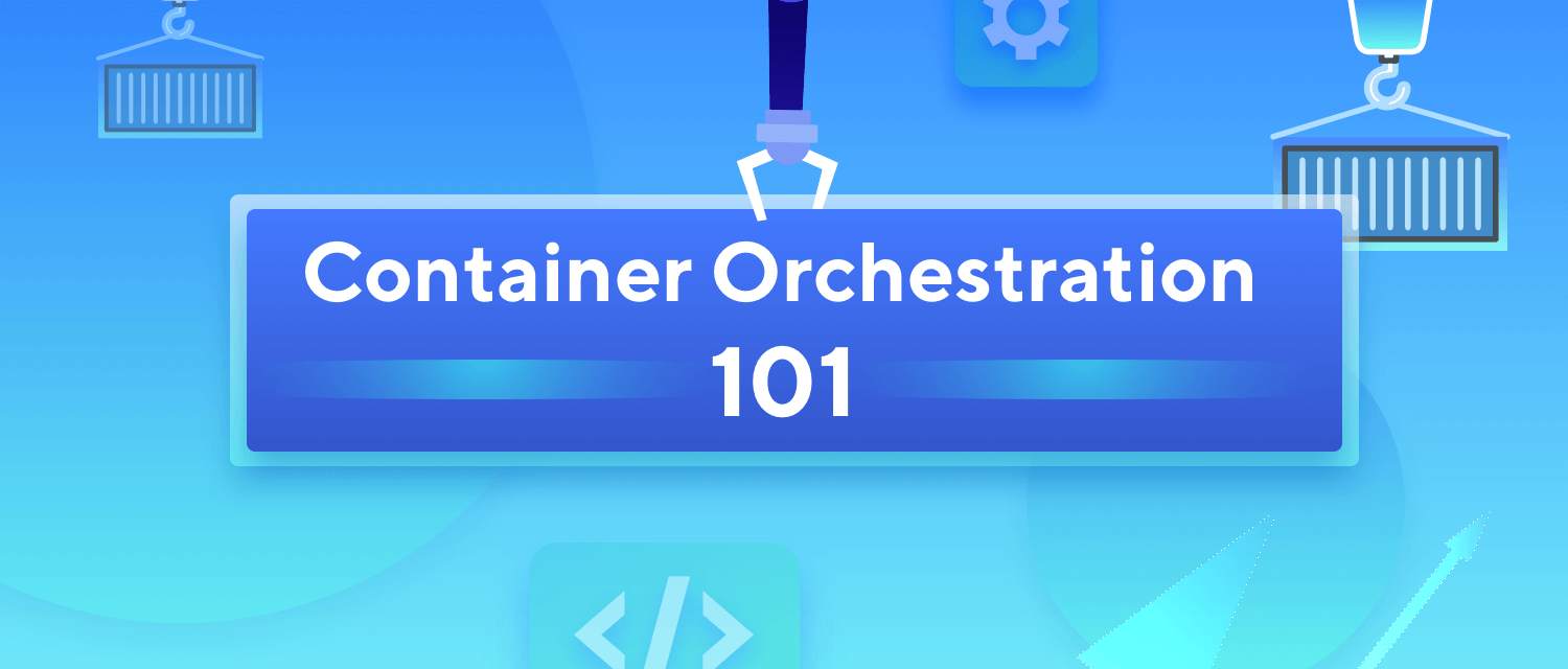 Container orchestration 101
