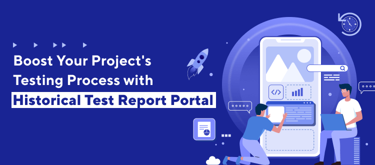 Boost Your Project's Testing Process with Historical Test Report Portal