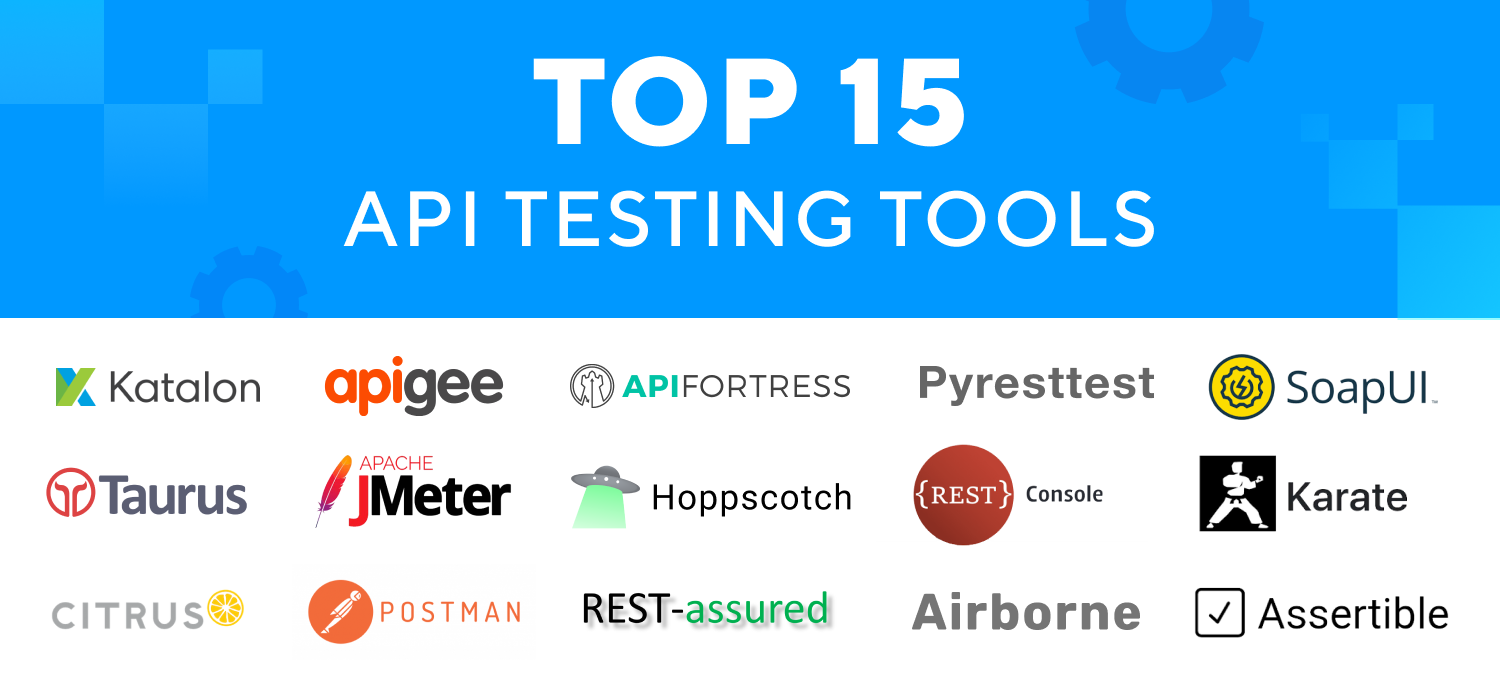 Top 15 Automated API Testing Tools   Latest Update
